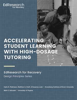 Accelerating Student Learning with High-Dosage Tutoring